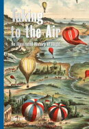 Taking to the Air: An Illustrated History of Flight