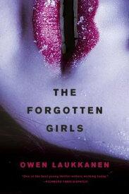 The Forgotten Girls FORGOTTEN GIRLS (Stevens and Windermere Novel) [ Owen Laukkanen ]