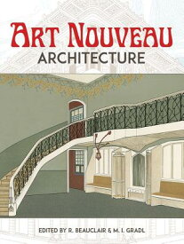 Art Nouveau Architecture ART NOUVEAU ARCHITECTURE [ R. Beauclair ]