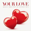 Your Love -BASIC R&B POP 30 SONGS MIX-