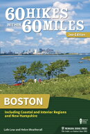 60 Hikes Within 60 Miles: Boston: Including Coastal and Interior Regions, and New Hampshire