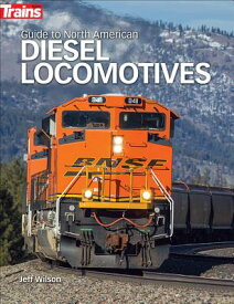 Guide to North American Diesel Locomotives GT NORTH AMER DIESEL LOCOMOTIV [ Jeff Wilson ]