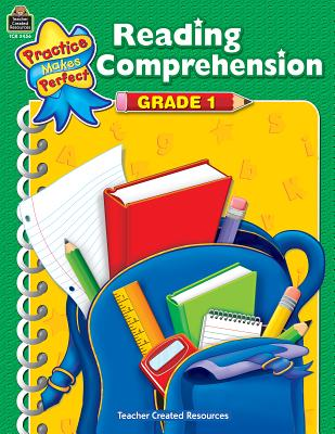 Reading Comprehension, Grade 1 PRAC MAKES PERFECT READI-GRD 1 (Practice Makes Perfect (Teacher Created Materials)) [ Becky Wood ]