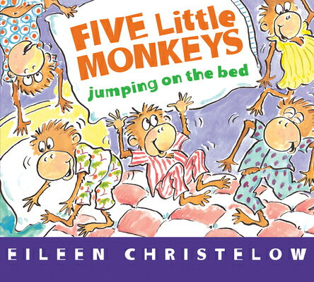 Five Little Monkeys Jumping on the Bed (Board Book) 5 LITTLE MONKEYS JUMPING ON TH (Five Little Monkeys Story) [ Eileen Christelow ]
