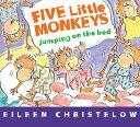 Five Little Monkeys Jumping on the Bed (Board Book) 5 LITTLE MONKEYS JUMPING ON TH (Five Little Monkeys Story…