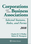 Corporations and Other Business Associations: Selected Statutes, Rules, and Forms 2018 Supplement