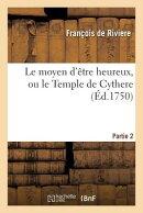 Le Moyen d'tre Heureux, Ou Le Temple de Cythere. Partie 2
