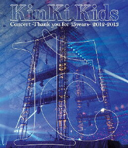 KinKi Kids Concert -Thank you for 15years- 2012-2013 【Blu-ray仕様】 [ KinKi Kids ]