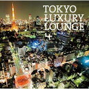 Grand Gallery Presents::TOKYO LUXURY LOUNGE 4
