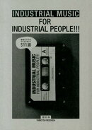 INDUSTRIAL MUSIC FOR INDUSTRIAL PEOPLE!!