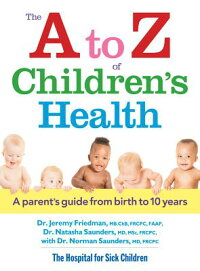 TheAtoZofChildren'sHealth:AParent'sGuidefromBirthto10Years[JeremyFriedman]