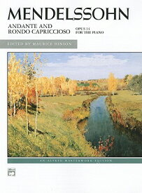 Andante and Rondo Capriccioso, Op. 14 ANDANTE & RONDO CAPRICCIOSO OP (Alfred Masterwork Editions) [ Felix Mendelssohn ]