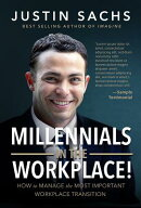 Millennials in the Workplace!: How to Manage the Most Important Workplace Transition