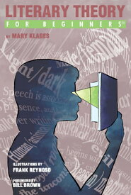 Literary Theory for Beginners LITERARY THEORY FOR BEGINNERS (For Beginners (For Beginners)) [ Mary Klages ]