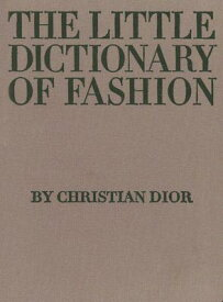 LITTLE DICTIONARY OF FASHION,THE(H) [ CHRISTIAN DIOR ]