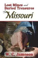 Lost Mines and Buried Treasures of Missouri