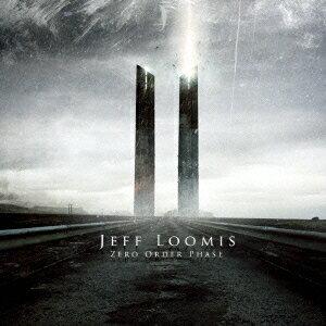 ゼロ・オーダー・フェイズ [ Jeff Loomis ]