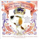 His Royal Dogness, Guy the Beagle: The Rebarkable True Story of Meghan Markle's Rescue Dog