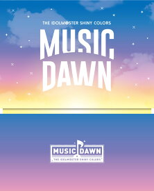 「THE IDOLM@STER SHINY COLORS -MUSIC DAWN-」【初回生産限定版】【Blu-ray】 [ シャイニーカラーズ ]