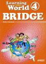 Learning World 4 BRIDGE STUDENT BOOK [ 中本幹子 ]