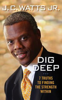DigDeep:7TruthstoFindingtheStrengthWithin[J.C.Watts]