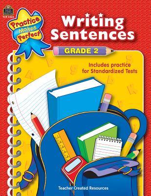 Writing Sentences Grade 2 PRAC MAKES PERFECT WRIT SEN G2 (Practice Makes Perfect (Teacher Created Materials)) [ Debra J. Housel ]