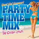 PARTY TIME MIX -Best Hot Summer- Mixed by DJ CHIBA-CHUPS