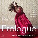 【輸入盤】『プロローグ〜バロック・オペラのプロローグ集』 フランチェスカ・アスプロモンテ、エンリコ・オノフリ…