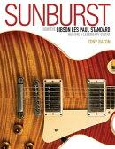 Sunburst: How the Gibson Les Paul Standard Became a Legendary Guitar