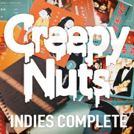 Creepy Nuts 「INDIES COMPLETE」 [ Creepy Nuts ]