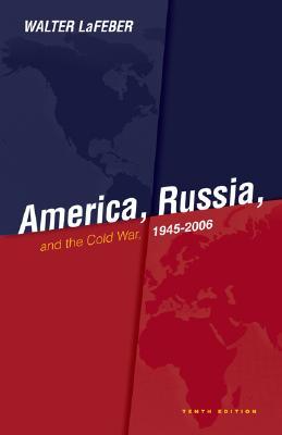 America, Russia and the Cold War 1945-2006 AMER RUSSIA & THE COLD WAR 194 [ Walter LaFeber ]