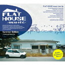 FLAT HOUSE music Summer Edition - Universal Music Ver.