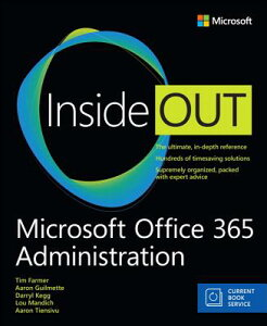 Microsoft Office 365 Administration Inside Out (Includes Current Book Service) MS OFFICE 365 ADMINISTRATION I (Inside Out) [ Darryl Kegg ]