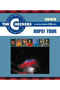 THECHECKERSBLUERAYDISCCHRONICLE::1990OOPS!TOUR【Blu-ray】[チェッカーズ]