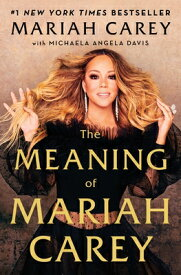 The Meaning of Mariah Carey MEANING OF MARIAH CAREY [ Mariah Carey ]
