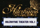 Hilcrhyme Theater vol.1
