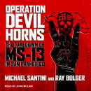 Operation Devil Horns: The Takedown of Ms-13 in San Francisco