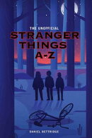 The Unofficial Stranger Things A-Z
