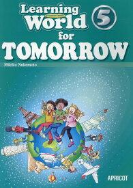 Learning World 5 for TOMORROW Stundent B2nd Edit [ 中本幹子 ]