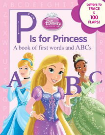 DISNEY PRINCESS:P IS FOR PRINCESS(H) [ ANNIE AUERBACH ]