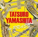 TATSURO YAMASHITA on BRASS-山下達郎作品集 ブラスアレンジー