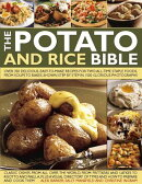 The Potato and Rice Bible: Over 350 Delicious, Easy-To-Make Recipes for Two All-Time Staple Foods, f