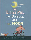 The Little Pig, the Bicycle, and the Moon