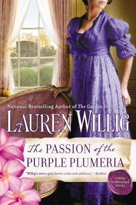The Passion of the Purple Plumeria PASSION OF THE PURPLE PLUMERIA (Pink Carnation Novels) [ Lauren Willig ]