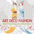 Art Deco Fashion (Art Colouring Book): Make Your Own Art Masterpiece