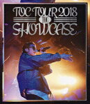 "TOC TOUR 2018""SHOWCASE""【Blu-ray】"