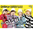DISH// 日本武道館単独公演 '16 2DAYS 『4 MONKEY MAGIC』【初回仕様限定盤】【Blu-ray】