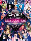 E-girls LIVE 2017 〜E.G.EVOLUTION〜【Blu-ray】