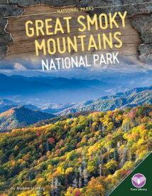 Great Smoky Mountains National Park GRT SMOKY MOUNTAINS NATL PARK (National Parks (Core Library)) [ Maddie Spalding ]