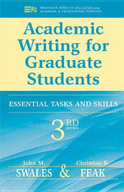 Academic Writing for Graduate Students: Essential Tasks and Skills ACADEMIC WRITING FOR GRADUATE (Michigan Series in English for Academic & Professional Purposes) [ John M. Swales ]